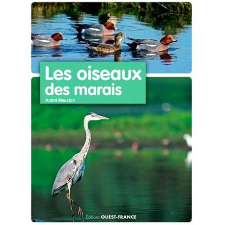 Les oiseaux des marais - André Mauxion