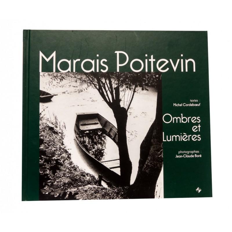 Marais Poitevin. Ombres et lumières - Michel Cordeboeuf,Jean-Claude Boré
