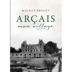 Arçais mon village - Maurice Brosset