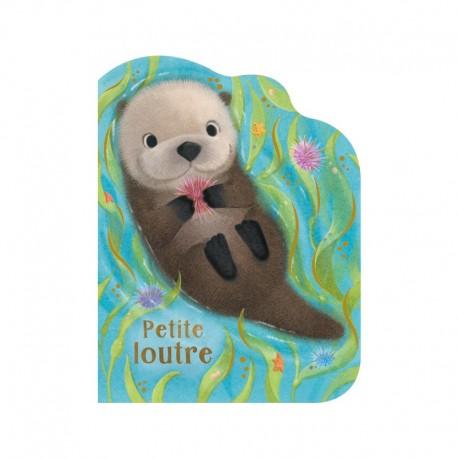Petite loutre - Livre cartonné pour enfants - Editions Ptit chou