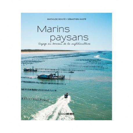 Marins paysans - Voyage au berceau de la mytiliculture